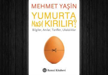 Mehmet Yaşin Yumurta Nasıl Kırılır?